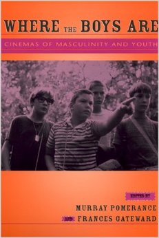 Where the Boys Are Cinemas of Masculinity and Youth
