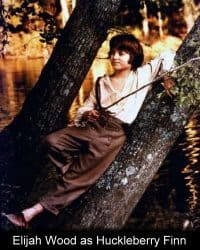 Elijah Wood as Huckleberry Finn