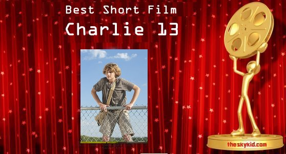 Best Short Film – Charlie 13