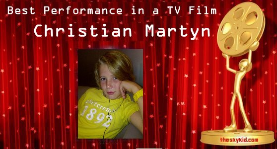 Best Performance in a TV Film- Christian Martyn