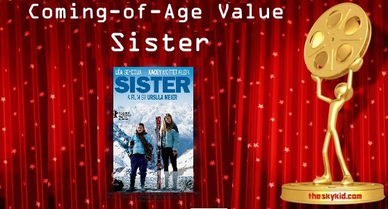 Coming-of-Age Value – L'enfant d'en haut / Sister