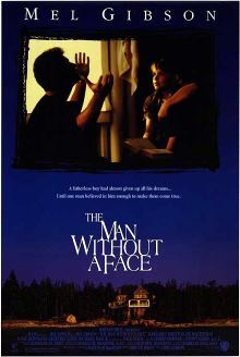 The Man Without a Face loose adaptation in the 1993 film starring Mel Gibson and Nick Stahl