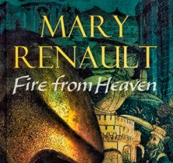 Mary Renault Fire From Heaven