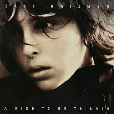 Zach Raizman - A Mind To Be Thinkin'